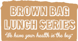 Brown Bag Series