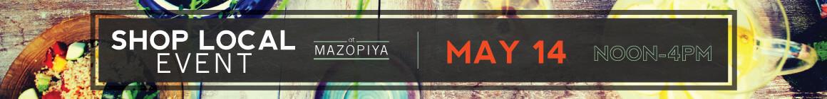 Shop Local Event at Mazopiya   May 14   Noon-4pm