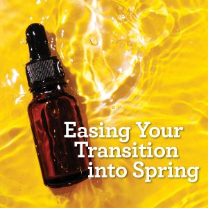 Easing Your Transition into Spring